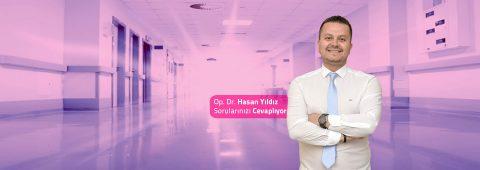Sorularınızı Op. Dr. Hasan Yıldız'a Sorabilirsiniz